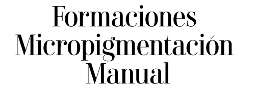 Formacion micropigmentacion manual ainara eguia micropigmentacion microblanding softap ojos labios capilar cicatrices bilbao vitoria formaciones micropigmentacion MANUAL